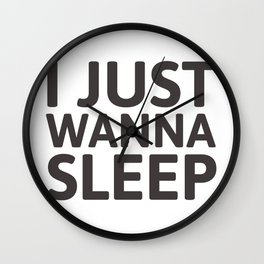 I just wanna sleep Wall Clock
