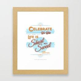 Celebrate We Will Framed Art Print