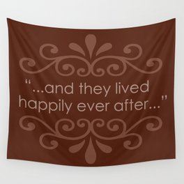Happily Ever After... Wall Tapestry