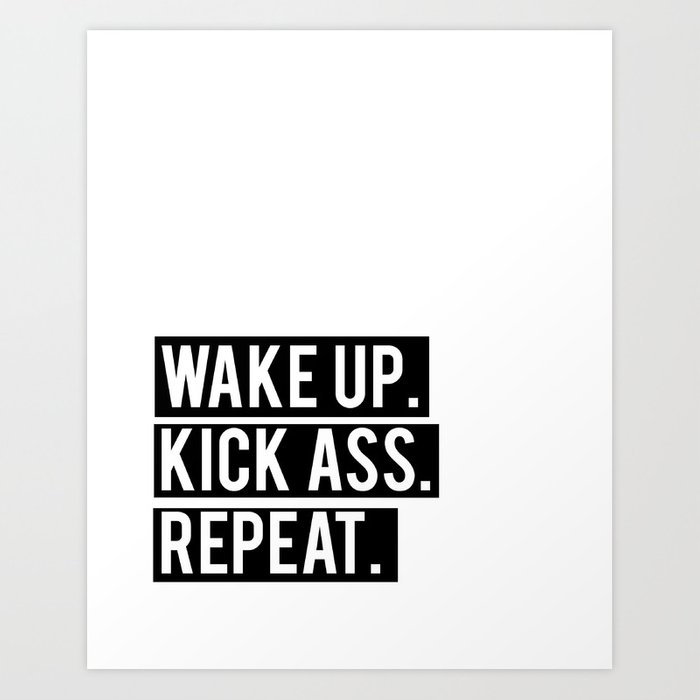 Printable Quote Wake Up Kick Ass Be Kind Repeat Inspirational Typography Poster Wall Art Home Decor Print