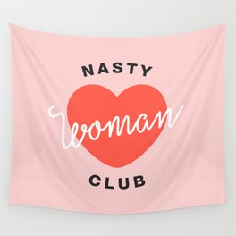 Nasty Woman Club Wall Tapestry
