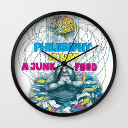 Philosophy is not a junk food Wall Clock