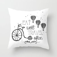 eat well travel often Throw Pillows featuring Eat well travel often black and white by 16floor