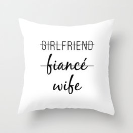Girlfriend Fiance Wife Throw Pillow