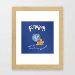 Fugubar: Fucked Up, Glorious Underdog, But All Right! Framed Art Print