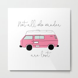 Not all who wander are lost- Pink Retro Camper Metal Print