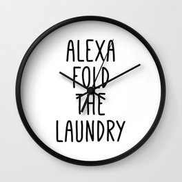 Alexa Fold the Laundry Wall Clock