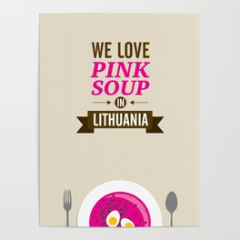 We love pink soup in Lithuania Poster