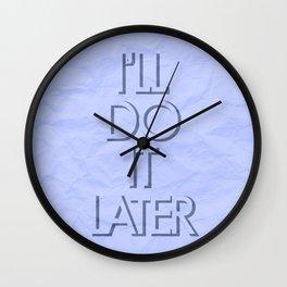 I'll Do it Later Wall Clock