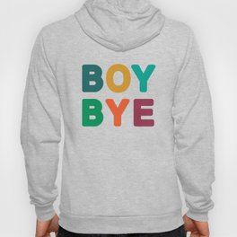 Boy Bye Hoody