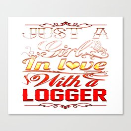 In love with Logger Canvas Print