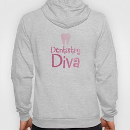Dentistry Diva Funny Dental Assistant Gifts Hoody