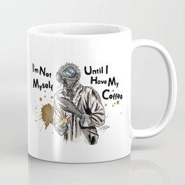 Im Not Myself Until I Have My Coffee Coffee Mug