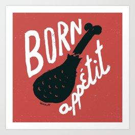 Born appétit Art Print