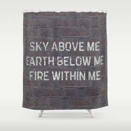 Sky Above Me Quote Shower Curtain