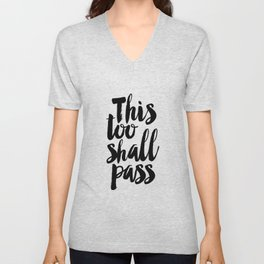 this too shall pass, inspirational quote,motivational poster,quote prints,black and white Unisex V-Neck
