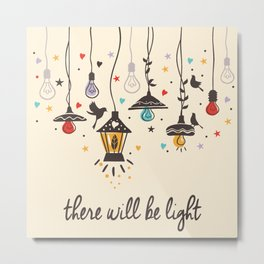 There Will Be Light Metal Print