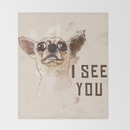 Funny Chihuahua illustration, I see you Throw Blanket