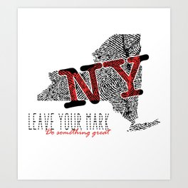 New York State Pride: Leave Your Mark, Do Something Great Art Print