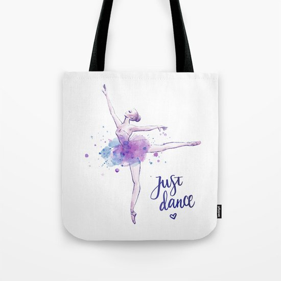 JUST DANCE WATERCOLOR QUOTE Tote Bag