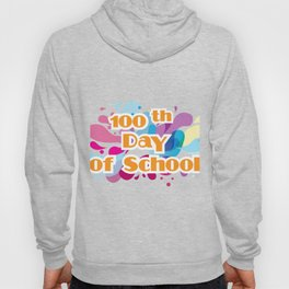 100th Day Of School For Teachers Administrator Child Hoody