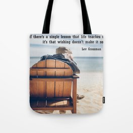 If there is a lesson to learn Tote Bag