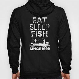 Eat Sleep Fish Since 1999 Fishing 20th Birthday Hoody