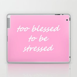 too blessed to be stressed - pink Laptop & iPad Skin