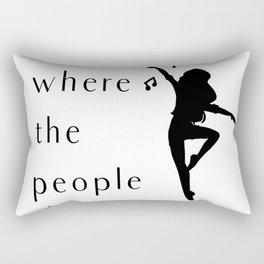 Dance Go Where The People Dance Rectangular Pillow
