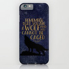Remember that you are a wolf and you cannot be changed - ACOWAR iPhone 6s Slim Case