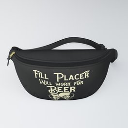 Fill placer job gifts for her him Fanny Pack