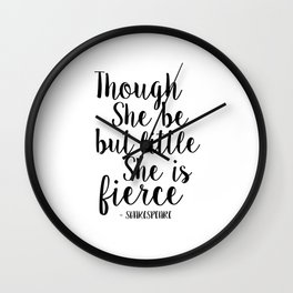 Though She Be But Little She Is Fierce,Nursery Girls,Gift For Her,Nursery Decor,Quote Prints,Girls A Wall Clock