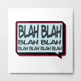 Blah Metal Print