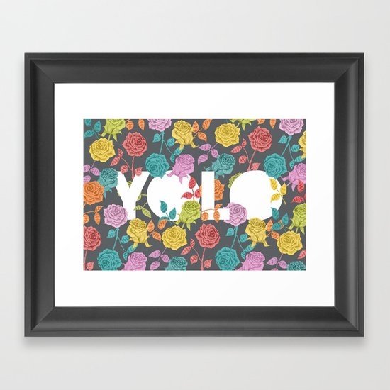 //  YOU ONLY LIVE ONCE Framed Art Print