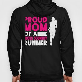 Cross Country Runner Proud Mom of a Cross Country Runner Hoody
