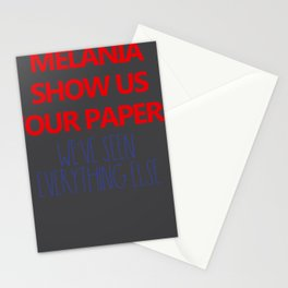 Melania Show us your papers We know the rest Stationery Cards