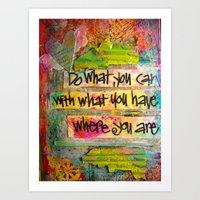 """""""Do What You Can"""" Art Print"""
