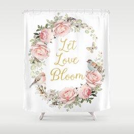 Let love bloom Shower Curtain