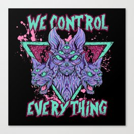 WE CONTROL EVERYTHING Canvas Print
