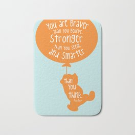 You are Braver than you Believe, Stronger than you Seem and Smarter than you think - Winnie the Pooh Bath Mat