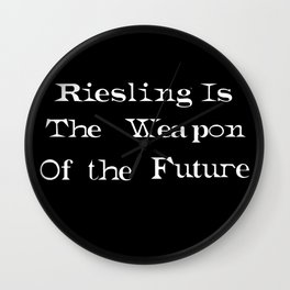Riesling is the Weapon of The Future Wall Clock