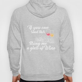 Wine Lover T-Shirt Bring Me A Glass Of Wine Gift Apparel Hoody