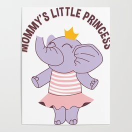 Mommy's Little Princess Baby Elephant Poster