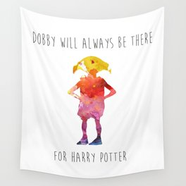 Dobby will always be there Wall Tapestry