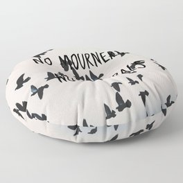 No mourners, no funerals Floor Pillow