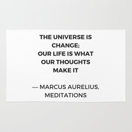 Stoic Inspiration Quotes - Marcus Aurelius Meditations - The universe is change Rug