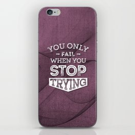 When You Stop Trying - Motivational Quotes. iPhone Skin