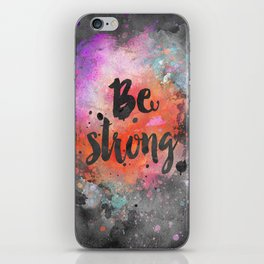 Be strong motivational watercolor quote iPhone Skin