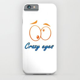 Crazy Eyes Gift Funny Googly Eyes Gift Novelty Gifts iPhone Case