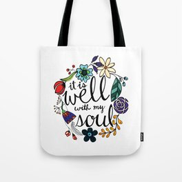 it is well with my soul - handlettered quote Tote Bag